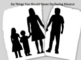 Six Things You Should Never Do During Divorce